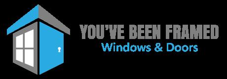 You've Been Framed Windows and Doors